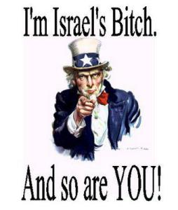 I'm Israel's bitch and so are you